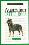 Australian Cattle Dogs / A owner�s Guide to Australian Cattle Dogs