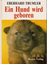 Ein Hund wird geboren (1997) Eberhard Trumler